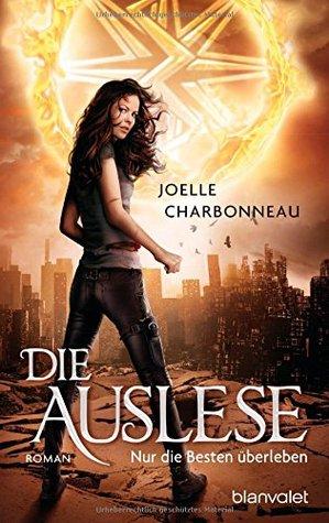 Die Auslese (The Testing, #1)  by  Joelle Charbonneau