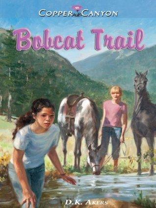 Bobcat Trail (Copper Canyon Book 1) D.K. Akers