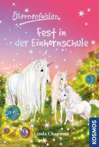 Sternenfohlen, 25, Fest in der Einhornschule  by  Linda Chapman