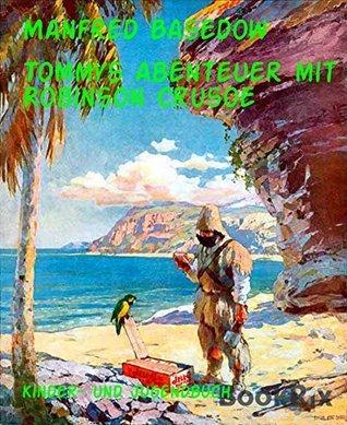 Tommys Abenteuer mit Robinson Crusoe: vom Baltikpoet aus Rostock  by  Manfred Basedow
