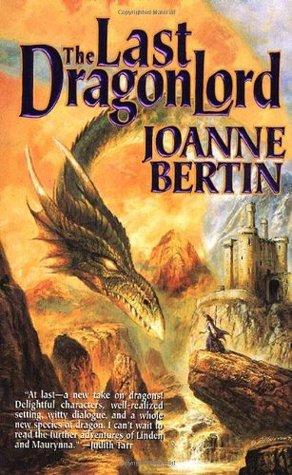 The Last Dragonlord Joanne Bertin
