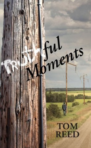 Truthful Moments  by  Tom Reed