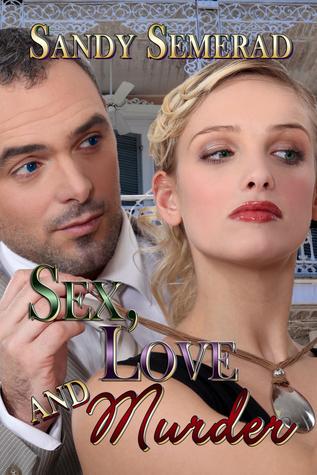 Sex, Love and Murder Sandy Semerad
