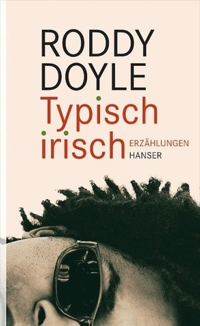 Typisch Irisch  by  Roddy Doyle