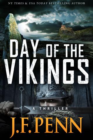 Day Of The Vikings. An ARKANE Thriller Book 5 J.F. Penn