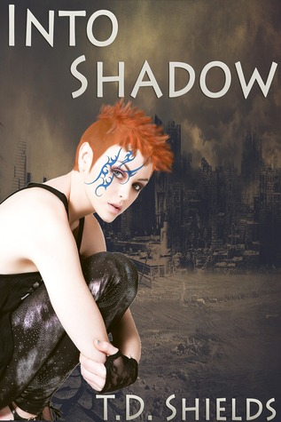 Into Shadow T.D. Shields