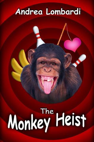 The Monkey Heist Andrea Lombardi