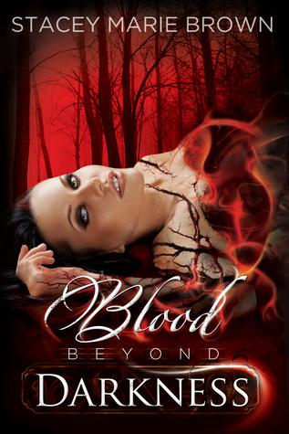 Blood Beyond Darkness (Darkness Series #4)  by  Stacey Marie Brown