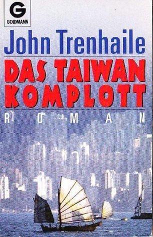 Das Taiwan-Komplott: Das  Tor zur himmlischen Aussicht  by  John Trenhaile