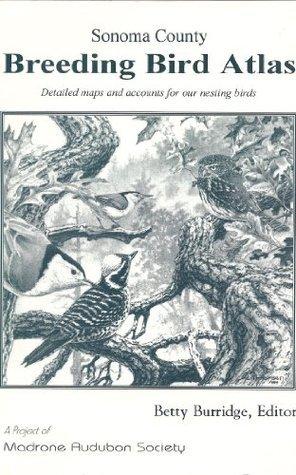 Sonoma County Breeding Bird Atlas  by  Betty Burridge