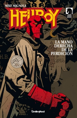 Hellboy, Vol. 4: La mano derecha de la perdición (Hellboy, #4) Mike Mignola
