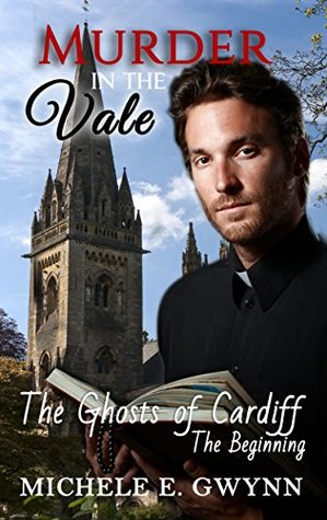 Murder in the Vale (The Ghosts of Cardiff Book 1)  by  Michele E. Gwynn