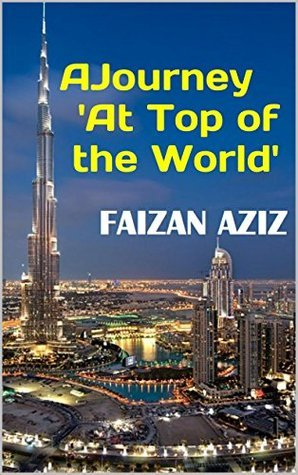 A Journey At Top of the World  by  Faizan Aziz