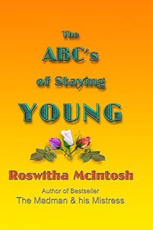 The ABCs of Staying Young  by  Roswitha McIntosh