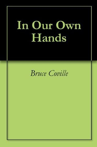 In Our Own Hands Bruce Coville