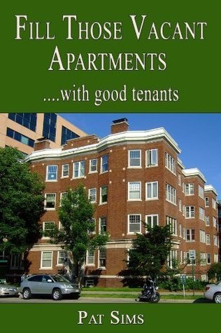 Fill Those Vacant Apartments with Good Tenants Pat Sims