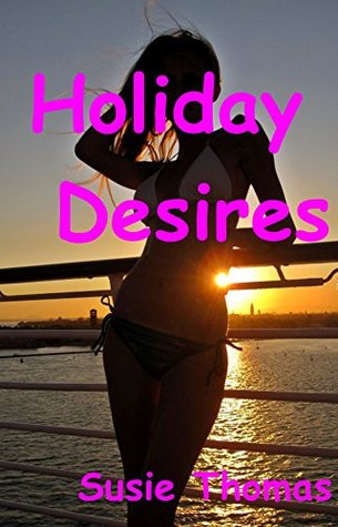 Holiday Desires  by  Susie Thomas