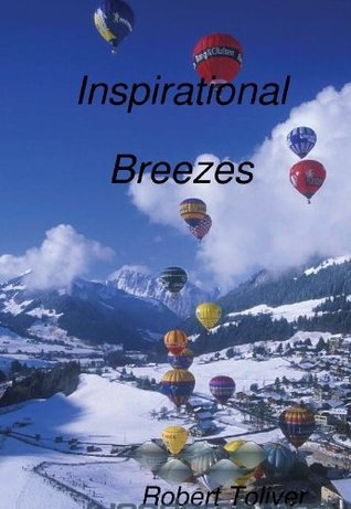 INSPIRATIONAL BREEZES  by  Robert Toliver