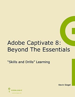 Adobe Captivate 8: Beyond the Essentials  by  Kevin Siegel