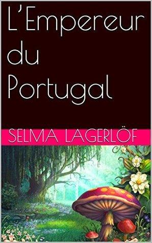 LEmpereur du Portugal  by  Selma Lagerlöf