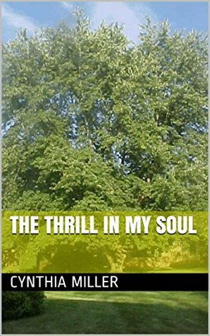 The Thrill In My Soul Cynthia Miller