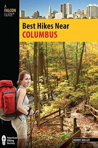 Best Hikes Near Columbus (Best Hikes Near Series)  by  Johnny Molloy