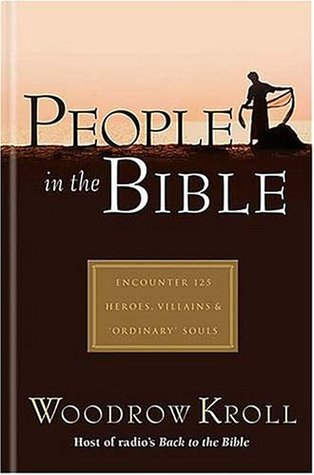 People in the Bible  by  Woodrow Kroll