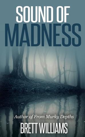 Sound of Madness Brett Williams