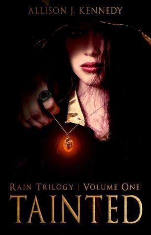 Tainted (Rain Trilogy #1)  by  A.J. Adwen