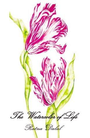 The Watercolor of Life  by  Ratna Dalal
