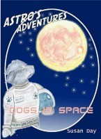 Astros Adventures Dogs In Space Susan Day