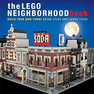 The LEGO Neighborhood Book: Build Your Own Town!  by  Brian Lyles
