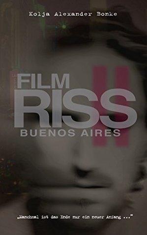 Film Riss 2: Buenos Aires  by  Kolja Alexander Bonke