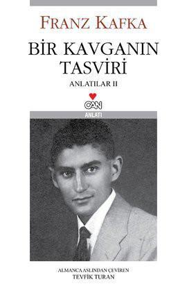 Bir Kavganın Tasviri - Anlatılar II Franz Kafka