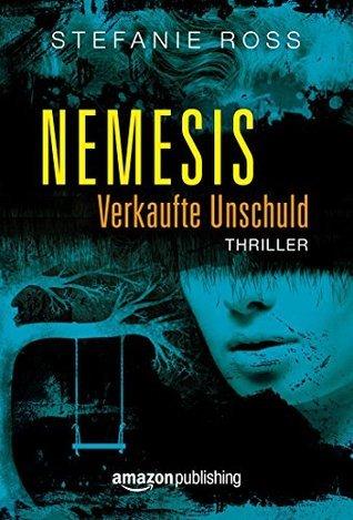 Nemesis - Verkaufte Unschuld  by  Stefanie Ross
