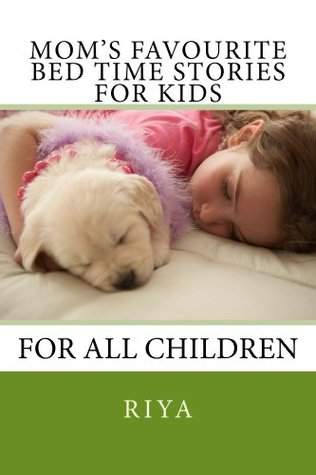 Moms Favourite Bed Time Stories for Kids: For All Children Riya