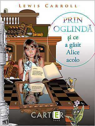 Prin oglinda si ce a gasit Alice acolo (Alices Adventures in Wonderland #2)  by  Lewis Carroll