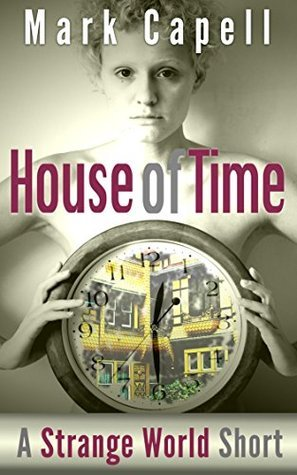 House of Time  by  Mark Capell