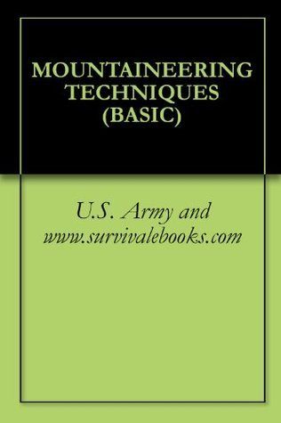 MOUNTAINEERING TECHNIQUES  by  U.S. Army and www.survivalebooks.com
