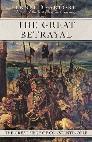 The Great Betrayal  by  Ernle Bradford