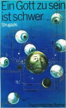 Ein Gott zu sein ist schwer  by  Arkady Strugatsky