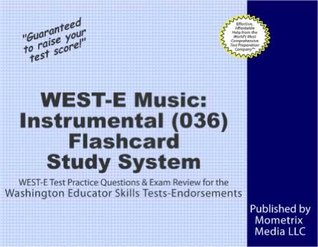 WEST-E Music: Instrumental (036) Flashcard Study System: WEST-E Test Practice Questions & Exam Review for the Washington Educator Skills Tests-Endorsements  by  WEST-E Exam Secrets Test Prep Team