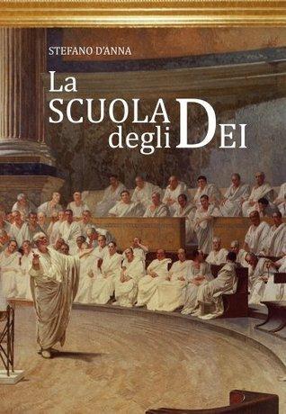 La Scuola degli Dei  by  Stefano DAnna
