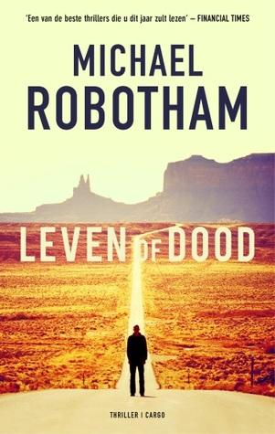 Leven of dood Michael Robotham
