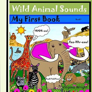 Wild Animal Sounds: My First Book Virginia Wright