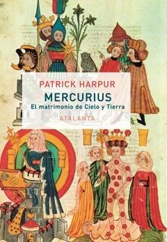 Mercurius o el matrimonio del Cielo y la Tierra  by  Patrick Harpur