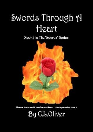 Swords Through A Heart (The Swords, #1)  by  Chloe Oliver