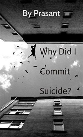 Why Did I Commit Suicide?: Numerology dealing with depression and suicide  by  Prasant Nair