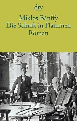 Die Schrift in Flammen (The Transylvania Trilogy #1)  by  Miklós Bánffy
