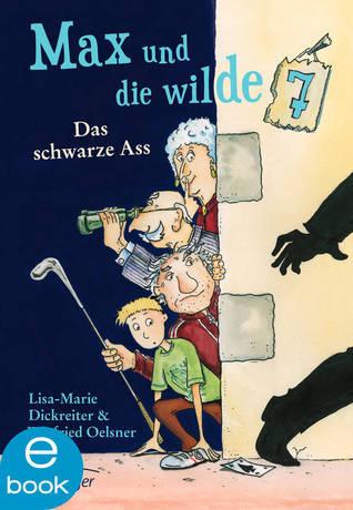 Max und die Wilde Sieben. Das schwarze Ass  by  Lisa-Marie Dickreiter